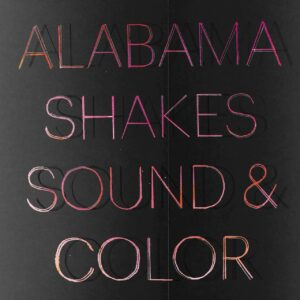 Alabama Shakes – Sound & Color (Deluxe Edition)