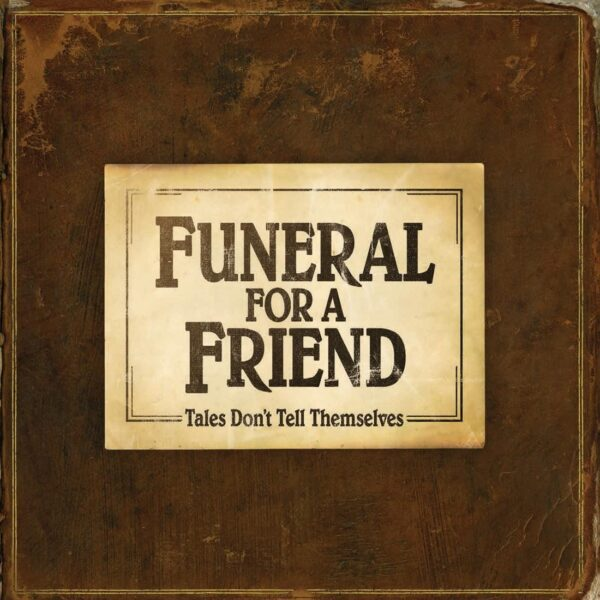 Funeral For A Friend – Tales Don't Tell Themselves