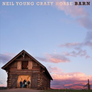 Neil Young & Crazy Horse – Barn