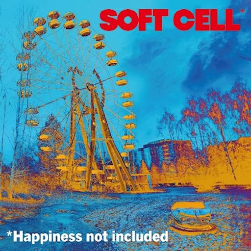 Soft Cell – *Happiness Not Included