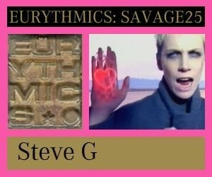 Eurythmics Savage25: My Final Few Words … For Now