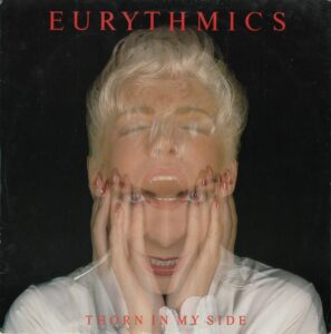 """0347 - Eurythmics - Thorn In My Side - The UK - 12"""" Single - DAT8"""