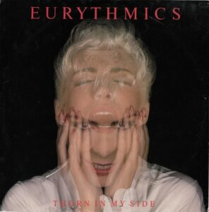 """0348 - Eurythmics - Thorn In My Side - The UK - 12"""" Single - DAT8"""