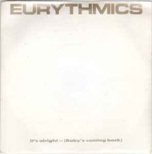 """0847 - Eurythmics - It's Alright (Baby's Coming Back) - The Netherlands - 7"""" Single - PB-40375"""