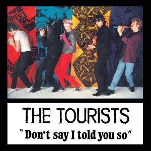 The-Tourists-Discography-Dont-Say-I-Told-You-So