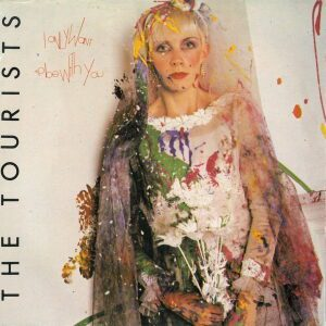 The-Tourists-Discography-I-Only-Want-To-Be-With-You