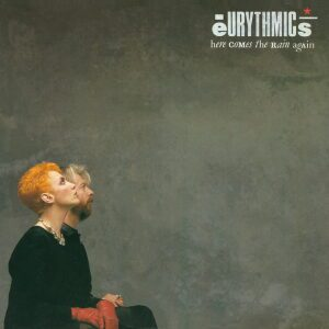 Ultimate-Eurythmics-Discography-Here-Comes-The-Rain-Again
