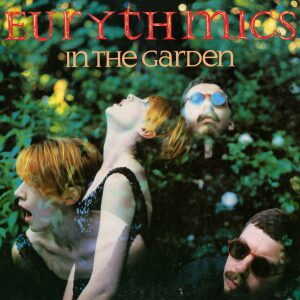 Ultimate-Eurythmics-Discography-In-The-Garden