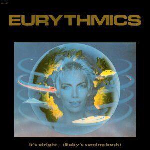 Ultimate-Eurythmics-Discography-Its-Alright-Babys-Coming-Back