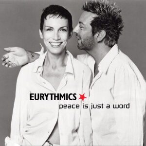 Ultimate-Eurythmics-Discography-Peace-Is-Just-A-Word