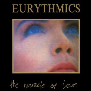 Ultimate-Eurythmics-Discography-The-Miracle-Of-Love