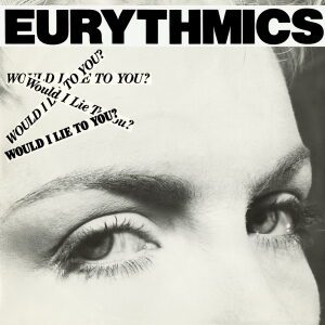 Ultimate-Eurythmics-Discography-Would-I-Lie-To-You