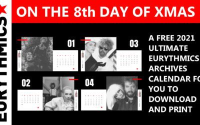 On The Eighth Day of Christmas, The Ultimate Eurythmics Website Gave To Me : A free Ultimate Eurythmics Archives 2021 Calendar to download