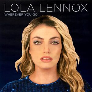 6670 – Annie Lennox And Lola Lennox – Wherever You Go – Worldwide – Download – Download
